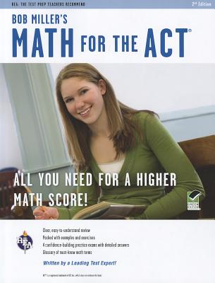Bob Miller's Math for the Act By Miller, Bob