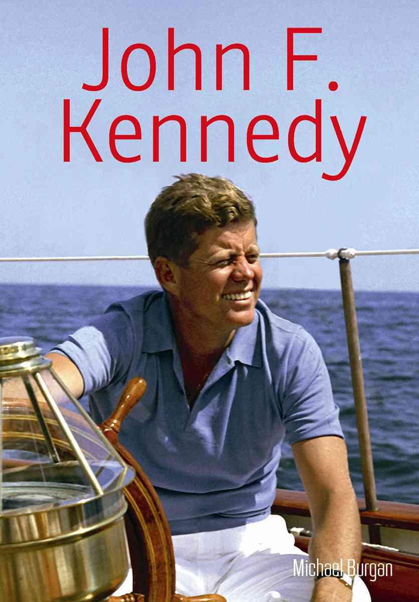 John F. Kennedy By Burgan, Michael